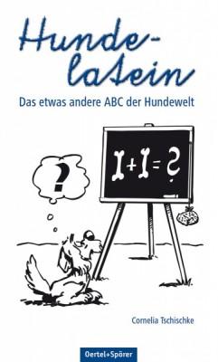 Hundelatein - Das etwas andere ABC der Hundewelt
