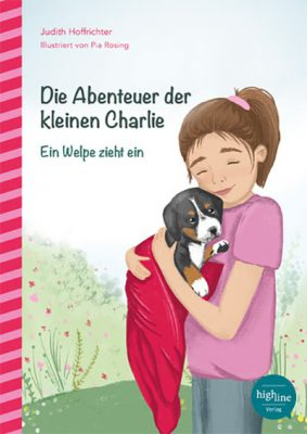 Die Abenteuer der kleinen Charlie Ein Welpe zieht ein
